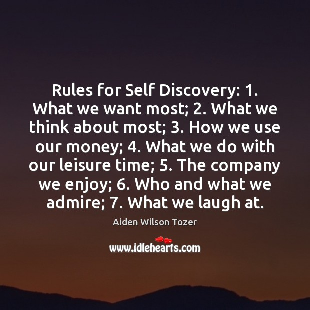 Rules for Self Discovery: 1. What we want most; 2. What we think about Aiden Wilson Tozer Picture Quote