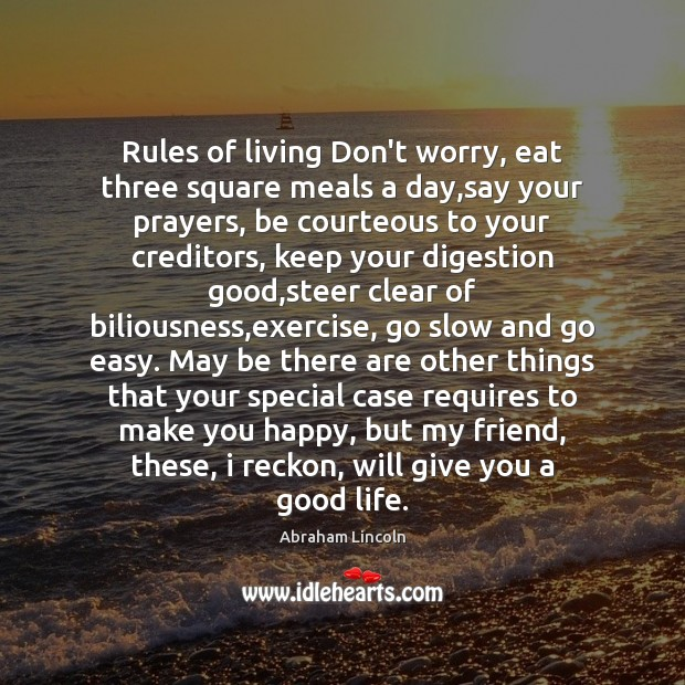 Image, Rules of living Don't worry, eat three square meals a day,say