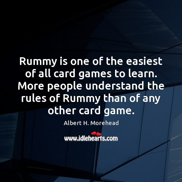 Image, Rummy is one of the easiest of all card games to learn.