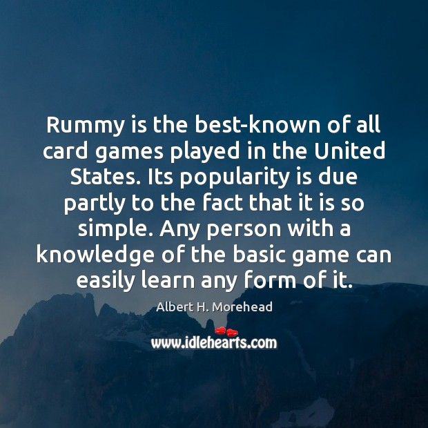 Rummy is the best-known of all card games played in the United Image