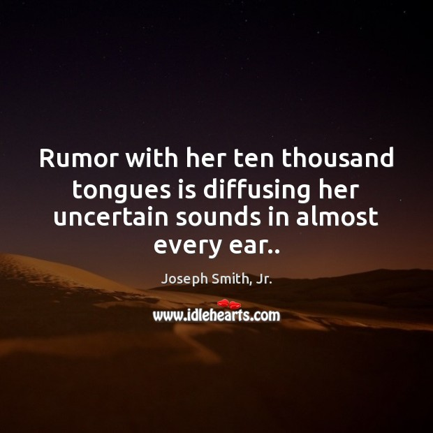 Rumor with her ten thousand tongues is diffusing her uncertain sounds in Image