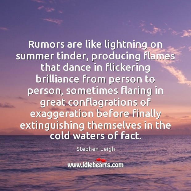 Rumors are like lightning on summer tinder, producing flames that dance in Image