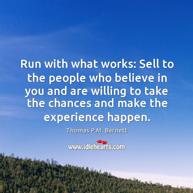 Run with what works: Sell to the people who believe in you Image