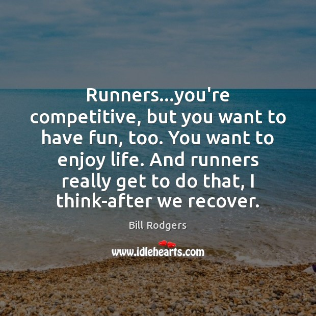 Image, Runners…you're competitive, but you want to have fun, too. You want