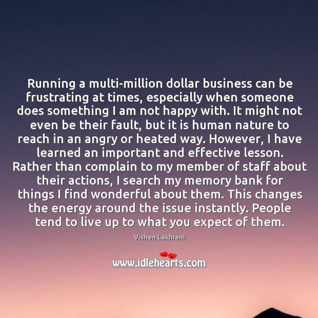 Running a multi-million dollar business can be frustrating at times, especially when Image