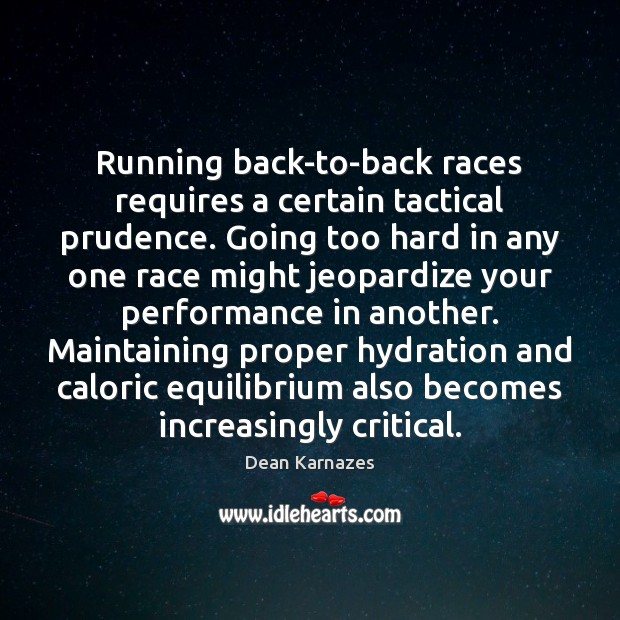 Running back-to-back races requires a certain tactical prudence. Going too hard in Image