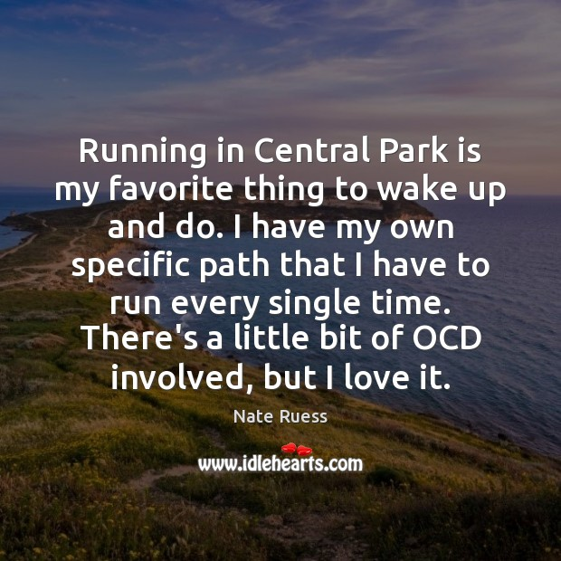 Running in Central Park is my favorite thing to wake up and Image