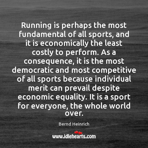 Running is perhaps the most fundamental of all sports, and it is Image