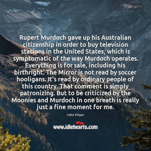 Image, Rupert Murdoch gave up his Australian citizenship in order to buy television