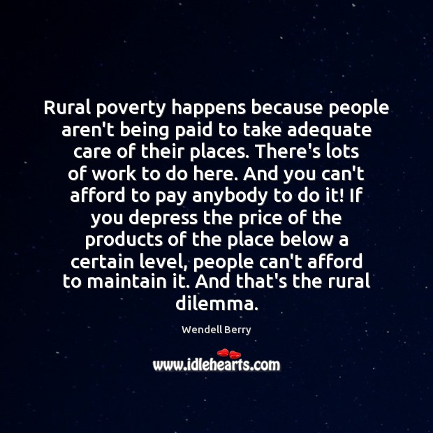 Rural poverty happens because people aren't being paid to take adequate care Image