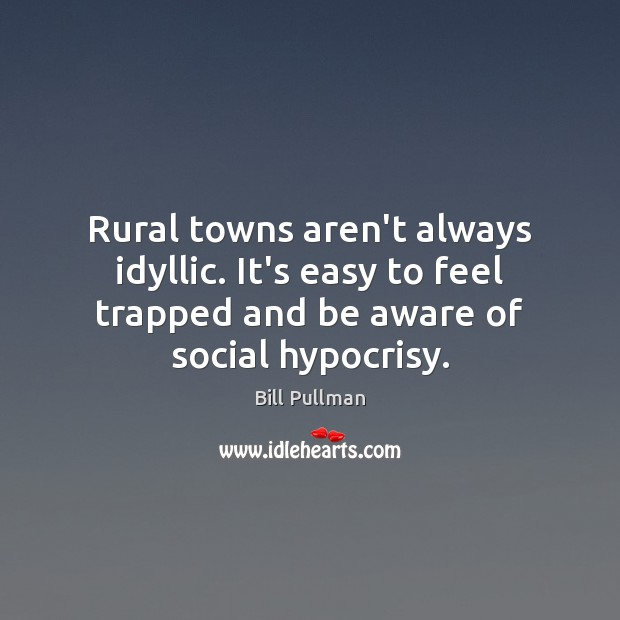 Image, Rural towns aren't always idyllic. It's easy to feel trapped and be