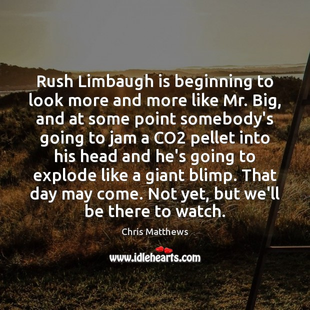 Image, Rush Limbaugh is beginning to look more and more like Mr. Big,