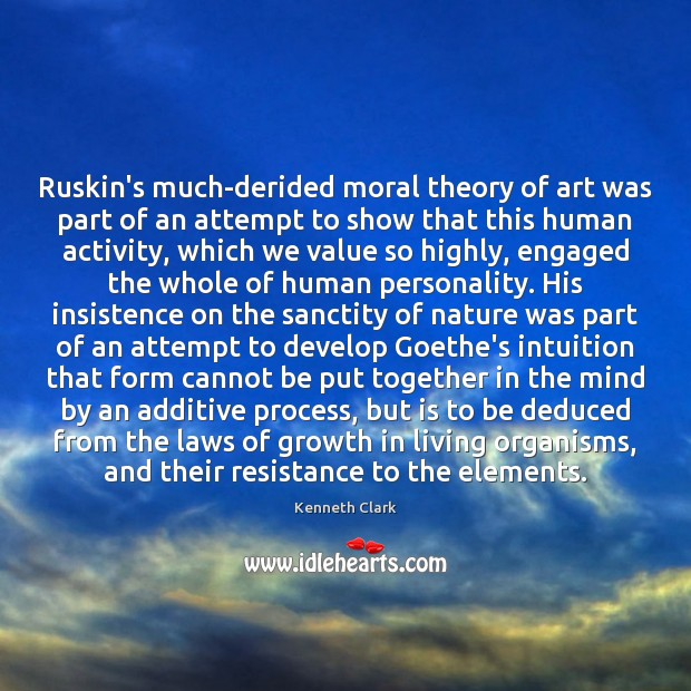 Ruskin's much-derided moral theory of art was part of an attempt to Image