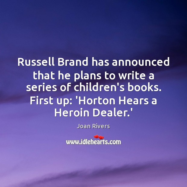 Russell Brand has announced that he plans to write a series of Image