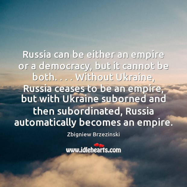 Image, Russia can be either an empire or a democracy, but it cannot