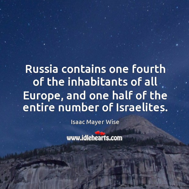 Image, Russia contains one fourth of the inhabitants of all europe, and one half of the entire number of israelites.