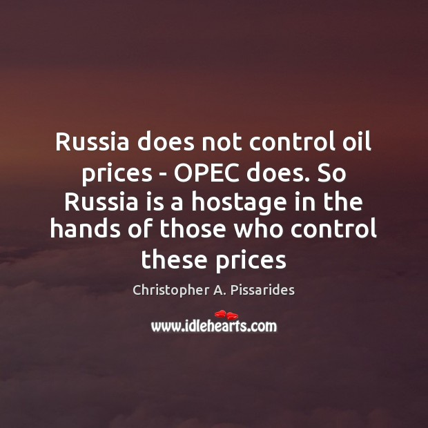 Russia does not control oil prices – OPEC does. So Russia is Image