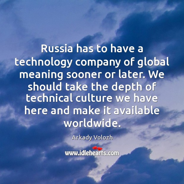Image, Russia has to have a technology company of global meaning sooner or