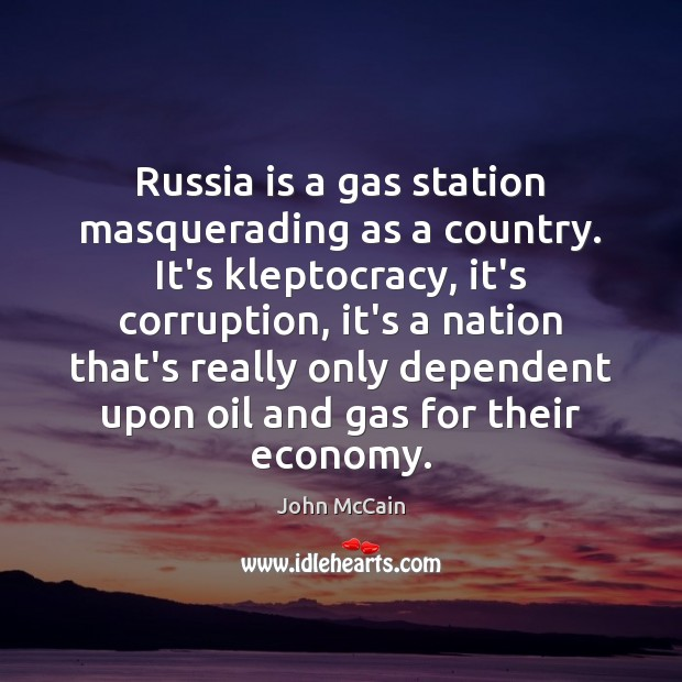 Russia is a gas station masquerading as a country. It's kleptocracy, it's Image