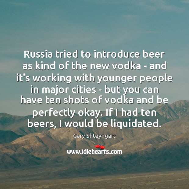 Image, Russia tried to introduce beer as kind of the new vodka –