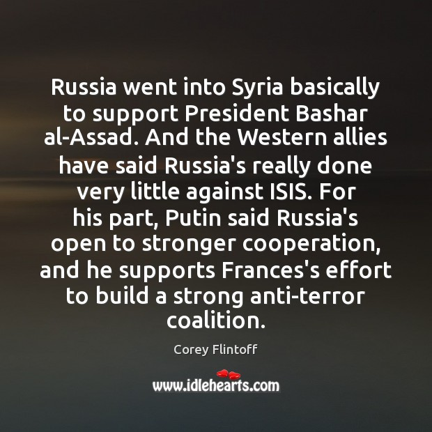 Image, Russia went into Syria basically to support President Bashar al-Assad. And the