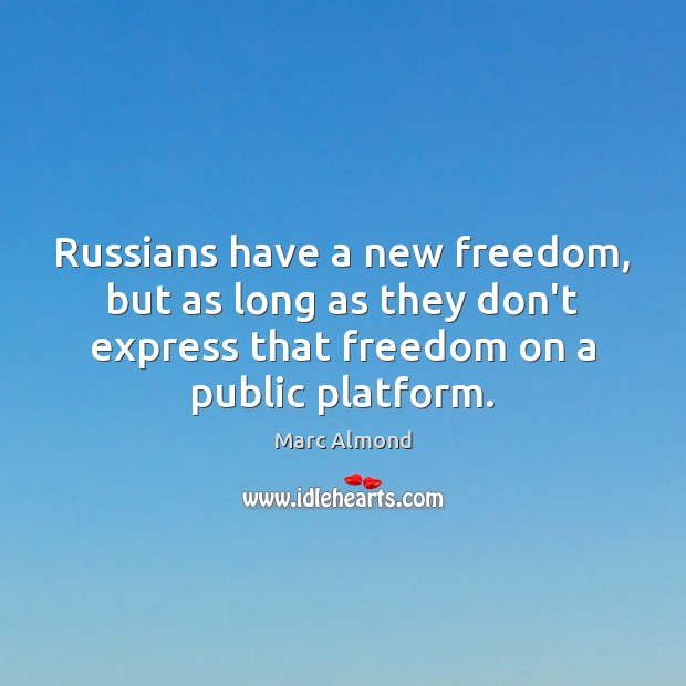 Russians have a new freedom, but as long as they don't express Image