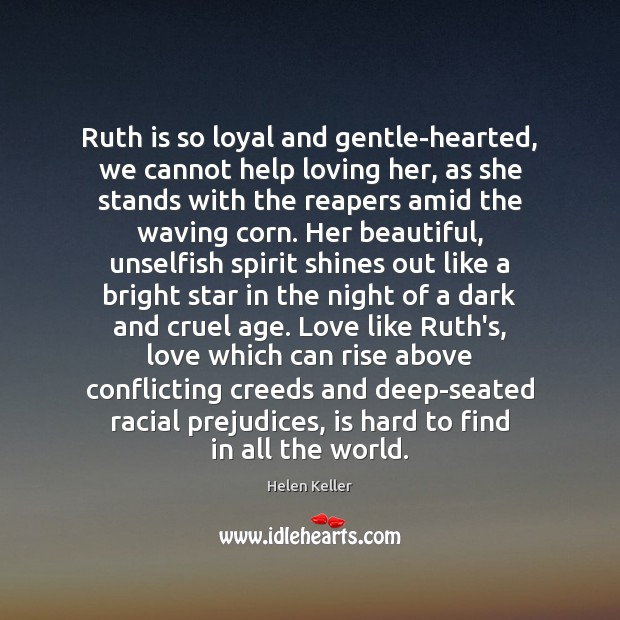 Image, Ruth is so loyal and gentle-hearted, we cannot help loving her, as