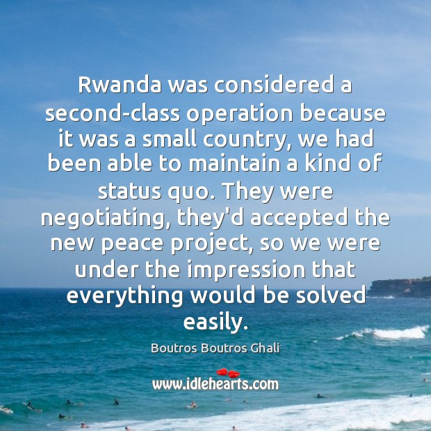 Image, Rwanda was considered a second-class operation because it was a small country,