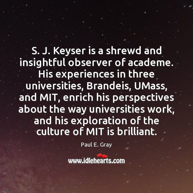 Image, S. J. Keyser is a shrewd and insightful observer of academe. His