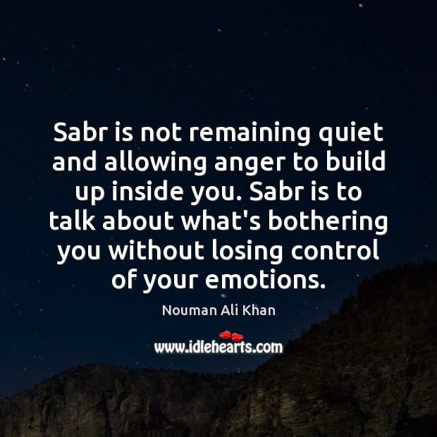 Sabr is not remaining quiet and allowing anger to build up inside Image