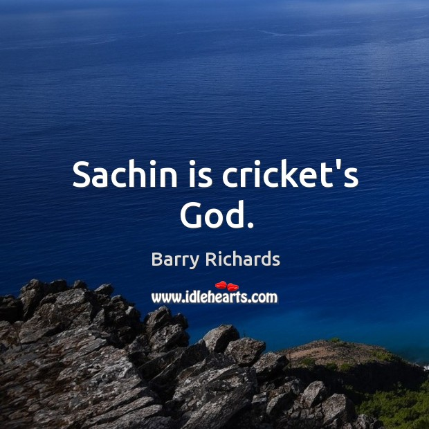 Image, Sachin is cricket's God.