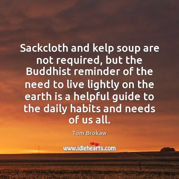 Sackcloth and kelp soup are not required, but the Buddhist reminder of Image