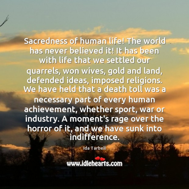 Image, Sacredness of human life! The world has never believed it! It has