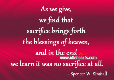 Sacrifice Brings Forth The Blessings Of Heaven