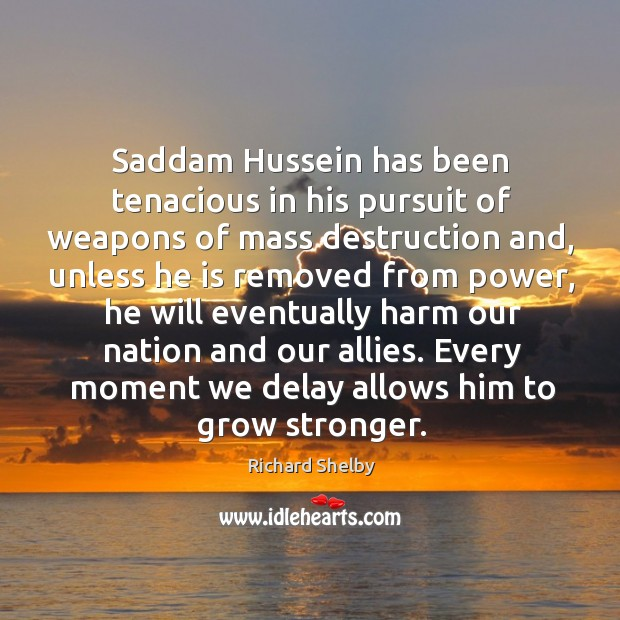 Saddam hussein has been tenacious in his pursuit of weapons of mass destruction and Image