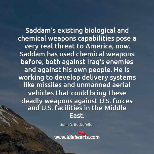Image, Saddam's existing biological and chemical weapons capabilities pose a very real threat
