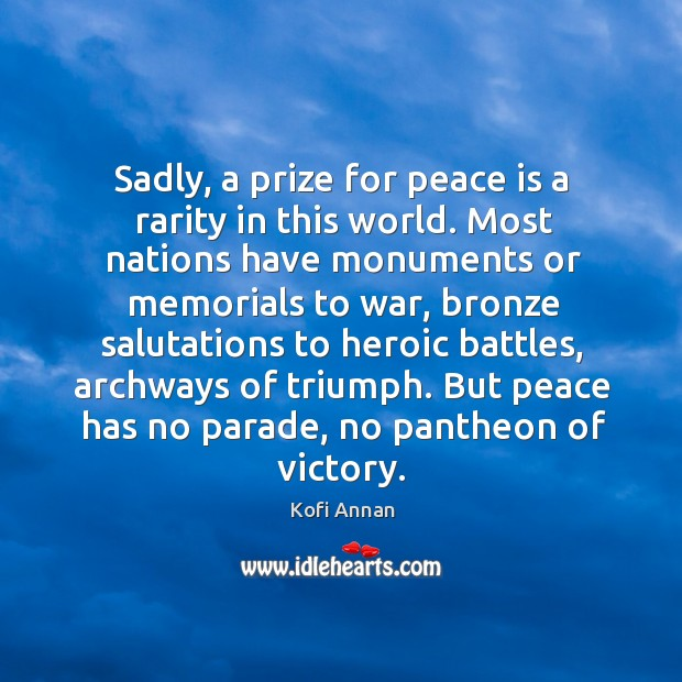 Sadly, a prize for peace is a rarity in this world. Most Image