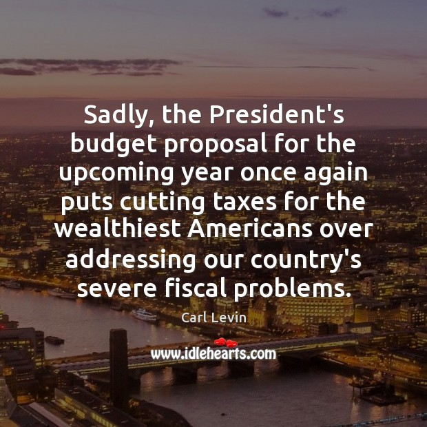 Image, Sadly, the President's budget proposal for the upcoming year once again puts