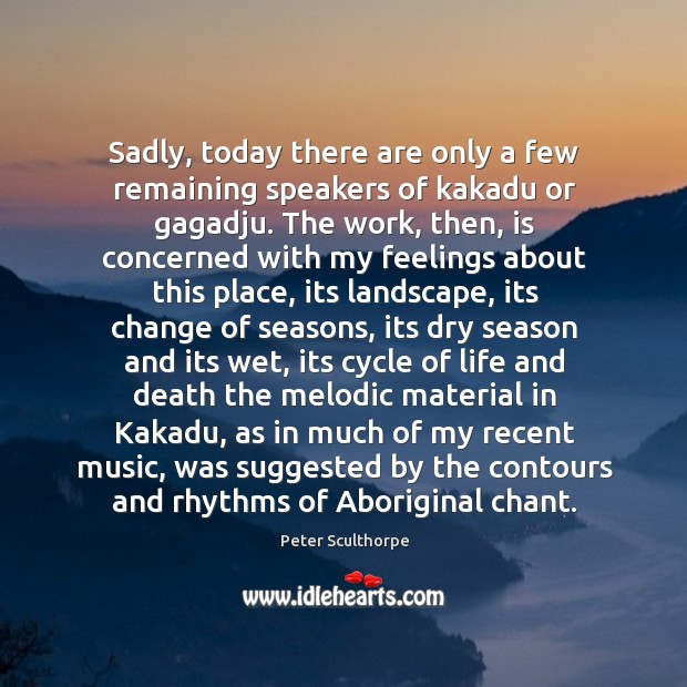Sadly, today there are only a few remaining speakers of kakadu or Image
