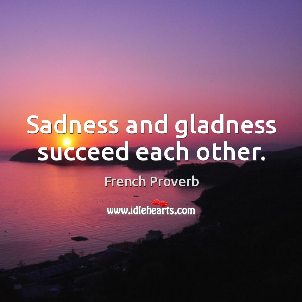 Image, Sadness and gladness succeed each other.