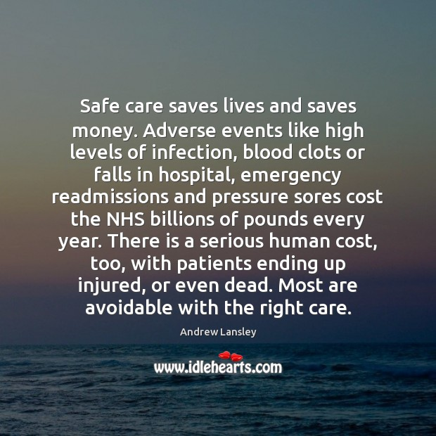 Safe care saves lives and saves money. Adverse events like high levels Image