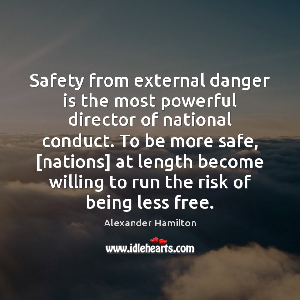 Image, Safety from external danger is the most powerful director of national conduct.