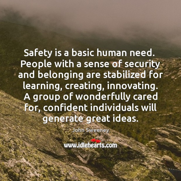 Safety is a basic human need.  People with a sense of security Safety Quotes Image