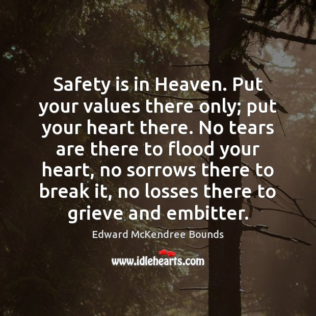 Safety is in Heaven. Put your values there only; put your heart Safety Quotes Image