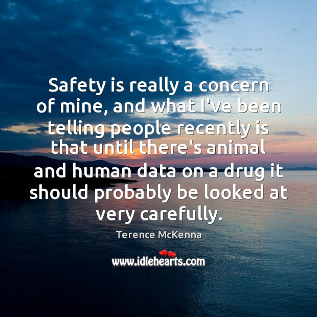 Safety is really a concern of mine, and what I've been telling Safety Quotes Image
