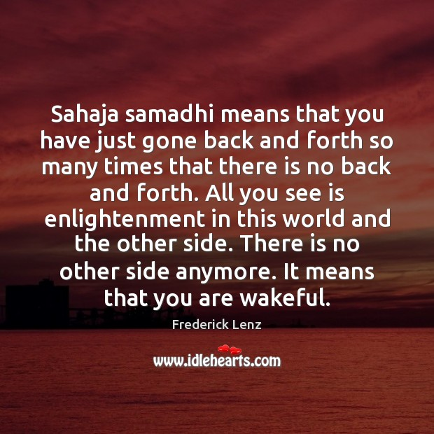 Sahaja samadhi means that you have just gone back and forth so Image