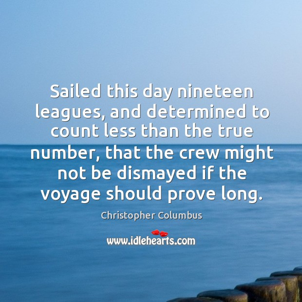 Sailed this day nineteen leagues, and determined to count less than the true number Image