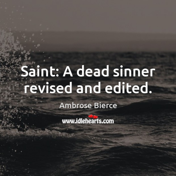 Image, Saint: A dead sinner revised and edited.