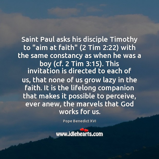 "Image, Saint Paul asks his disciple Timothy to ""aim at faith"" (2 Tim 2:22) with"