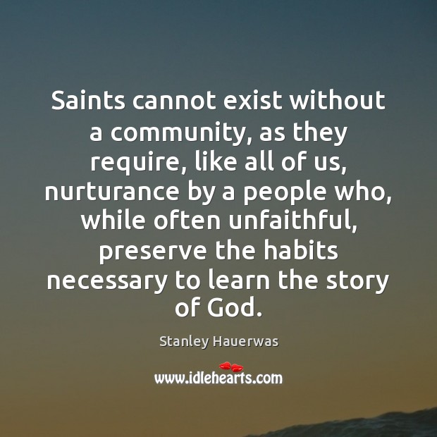 Saints cannot exist without a community, as they require, like all of Image